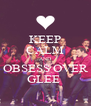 KEEP CALM AND OBSESS OVER GLEE  - Personalised Poster A4 size
