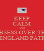 KEEP CALM AND OBSESS OVER THE NEW ENGLAND PATRIOTS - Personalised Poster A4 size