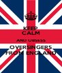 KEEP CALM AND OBSESS OVERSINGERS FROM ENGLAND - Personalised Poster A4 size