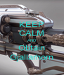 KEEP CALM AND Obtain Gjallarhorn - Personalised Poster A4 size