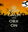 KEEP CALM AND OBX ON - Personalised Poster A4 size