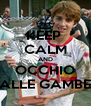 KEEP  CALM AND OCCHIO ALLE GAMBE - Personalised Poster A4 size