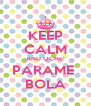 KEEP CALM AND OCHE! PARAME  BOLA - Personalised Poster A4 size