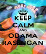 KEEP CALM AND ODAMA RASENGAN - Personalised Poster A4 size