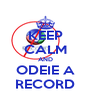 KEEP CALM AND ODEIE A RECORD - Personalised Poster A4 size
