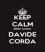 KEEP CALM AND ODIA DAVIDE CORDA - Personalised Poster A4 size