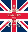 KEEP CALM AND ODIA MATTIA - Personalised Poster A4 size