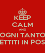 KEEP CALM AND OGNI TANTO METTITI IN POSA - Personalised Poster A4 size
