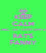 KEEP CALM AND... OH, I DON'T GIVE A RAT'S FANNY - Personalised Poster A4 size