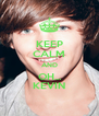 KEEP CALM AND OH... KEVIN - Personalised Poster A4 size