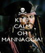 KEEP CALM AND OH MANNAGGIA! - Personalised Poster A4 size