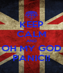 KEEP CALM AND OH MY GOD PANIC!! - Personalised Poster A4 size