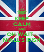 KEEP CALM AND OH WAIT... NIALL'S IRISH - Personalised Poster A4 size