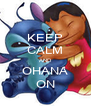 KEEP CALM AND OHANA ON - Personalised Poster A4 size