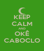 KEEP CALM AND OKÊ CABOCLO - Personalised Poster A4 size