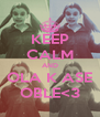 KEEP CALM AND OLA K ASE OBLE<3 - Personalised Poster A4 size