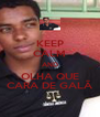 KEEP CALM AND OLHA QUE CARA DE GALÃ - Personalised Poster A4 size