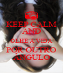 KEEP CALM AND OLHE A VIDA POR OUTRO ÂNGULO - Personalised Poster A4 size