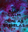 KEEP CALM AND OLHE AS ESTRELAS - Personalised Poster A4 size