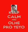 KEEP CALM AND OLHE PRO TETO - Personalised Poster A4 size