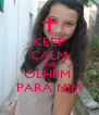KEEP CALM AND OLHEM  PARA MIM - Personalised Poster A4 size