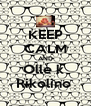 KEEP CALM AND Olle k  Rikolino  - Personalised Poster A4 size