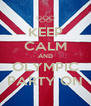 KEEP CALM AND OLYMPIC PARTY ON - Personalised Poster A4 size