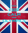 KEEP CALM AND OLYMPICS  - Personalised Poster A4 size