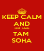 KEEP CALM AND OM TARE TAM  SOHA - Personalised Poster A4 size