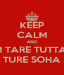 KEEP CALM AND OM TARE TUTTARE TURE SOHA - Personalised Poster A4 size