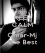 KEEP CALM AND Omar-Mj The Best - Personalised Poster A4 size