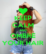 KEEP CALM AND OMBRE YOUR HAIR - Personalised Poster A4 size