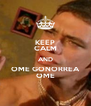 KEEP CALM AND OME GONORREA OME - Personalised Poster A4 size