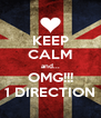 KEEP CALM and... OMG!!! 1 DIRECTION - Personalised Poster A4 size