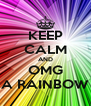 KEEP CALM AND OMG A RAINBOW - Personalised Poster A4 size
