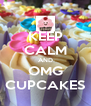 KEEP CALM AND OMG CUPCAKES - Personalised Poster A4 size