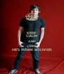 KEEP CALM AND OMG HE'S PIERRE BOUVIER - Personalised Poster A4 size