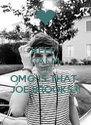 KEEP  CALM AND OMG IS THAT  JOE BROOKS?! - Personalised Poster A4 size