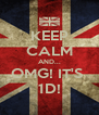 KEEP CALM AND... OMG! IT'S  1D! - Personalised Poster A4 size