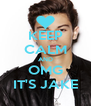KEEP CALM AND OMG IT'S JAKE - Personalised Poster A4 size