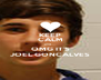 KEEP CALM and....  OMG IT'S JOEL GONCALVES - Personalised Poster A4 size