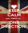 KEEP CALM and...OMG!! it's.. ONE DIRECTION! - Personalised Poster A4 size