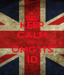 KEEP CALM AND OMG ITS 1D - Personalised Poster A4 size