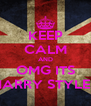 KEEP CALM AND OMG ITS HARRY STYLES - Personalised Poster A4 size