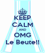 KEEP CALM AND OMG Le Beute!! - Personalised Poster A4 size
