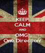 KEEP CALM AND OMG! One Direction! - Personalised Poster A4 size
