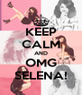 KEEP CALM AND OMG SELENA! - Personalised Poster A4 size