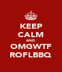 KEEP CALM AND OMGWTF ROFLBBQ - Personalised Poster A4 size