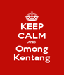 KEEP CALM AND Omong Kentang - Personalised Poster A4 size
