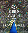 KEEP CALM AND ON FOOTBALL - Personalised Poster A4 size
